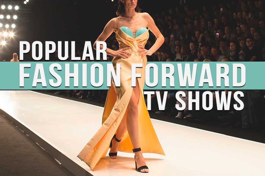 Popular Fashion Forward TV shows