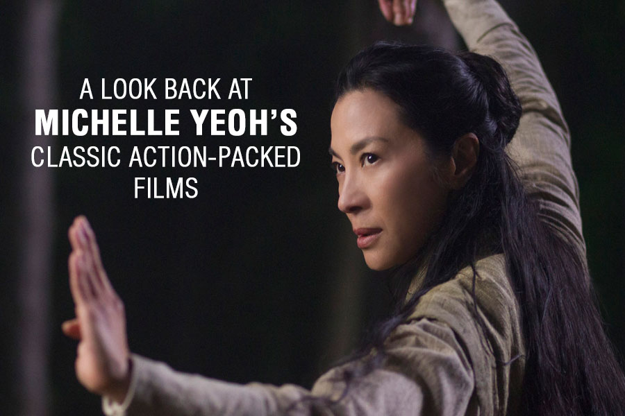 A Look Back at Michelle Yeoh's Classic Action-Packed Films